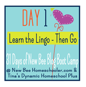 Day 1: Learn the Lingo – Then Go! {31 Day Blog Boot Camp For New Homeschoolers}