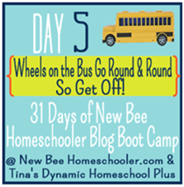 Day 5. Wheels on the Bus Go Round & Round So Get Off!