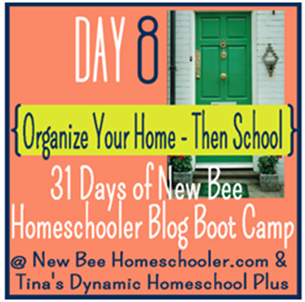 Organize Your Home - Then School - 31 Day Homeschool Boot Camp