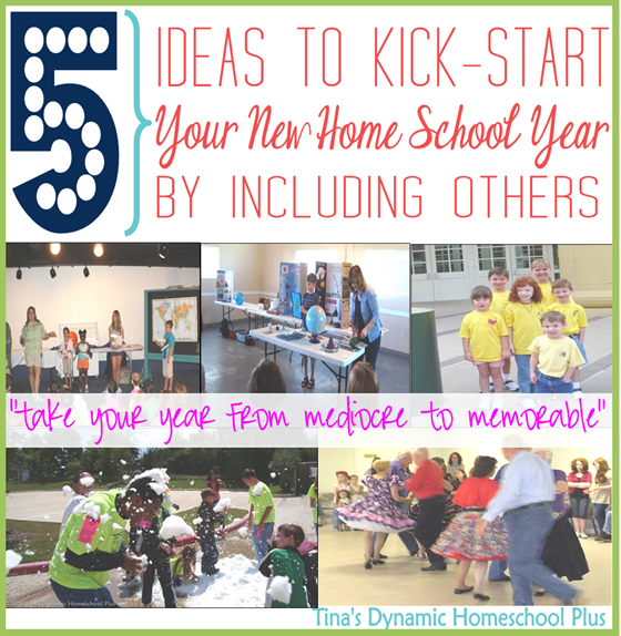 5 Ideas to Kick-Start Your New Homeschool Year By Including Others @ Tina's Dynamic Homeschool Plus