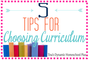 5 Tips for Choosing Homeschool Curriculum @ Tina's Dynamic Homeschool Plus