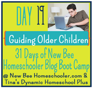 Day 19: Guiding Older Children. {31 Day Boot Camp For New Homeschoolers on My Blog}