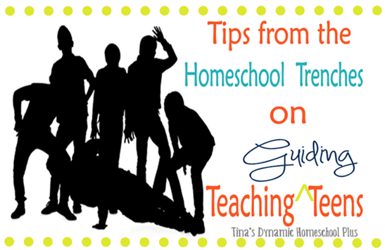 Tips from the Homeschool Trenches on Guiding Teens