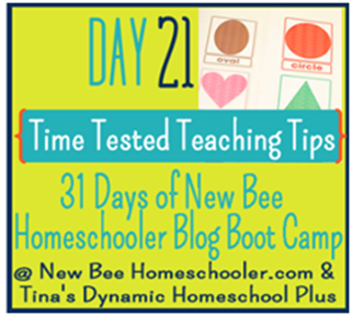 Day 21: Time Tested Teaching Tips. {31 Day Boot Camp For New Homeschoolers on My Blog}