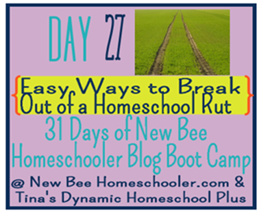 Easy Ways to Break Out of a Homeschool Routine