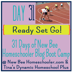 Day 31: Ready Set Go! + Pssst Giveaway.  {31 Day Boot Camp For New Homeschoolers on My Blog}