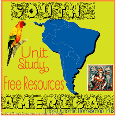 South America Free Resources Unit Study @ Tina's Dynamic Homeschool Plus - Copy