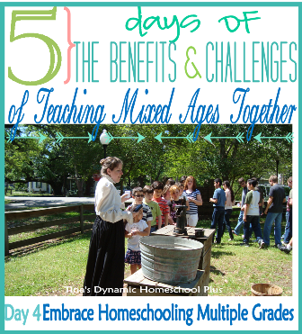 5 Days Of The Benefits & Challenges of Teaching Mixed Ages Together – Day 4: Embrace Homeschooling Multiple Grades