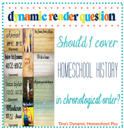 Should homeschool history be covered in chronological order @ Tinas Dynamic Homeschool Plus