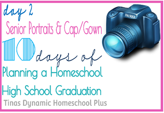 Day 2 Senior Portraits/Cap & Gown. 10 days of Planning A Homeschool High School Graduation