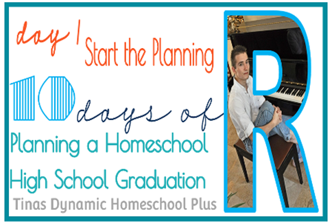 10 days of Planning A Homeschool High School Graduation: Day 1 Start the Planning